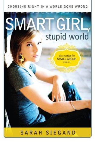 smart-girl-stupid-world-choosing-right-in-a-world-gone-wrong