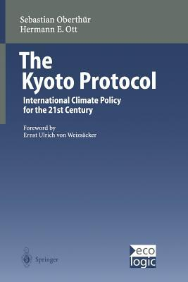 The Kyoto Protocol: International Climate Policy for the 21st Century