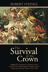The Survival of the Crown - Volume II: The Return to Authority of the Scottish Crown following Mary Queen of Scots' Deposition from the Throne 1567-1603