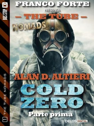 Cold Zero - Parte prima (The Tube Nomads)