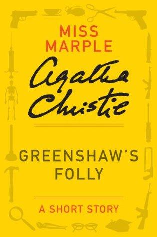 Greenshaw's Folly: A Short Story (Miss Marple)