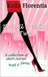 To Tell a Tale or Two: A Collection of Short Stories with a Twist!