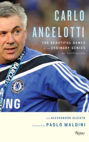 Carlo Ancelotti: The Beautiful Game of an Ordinary Genius