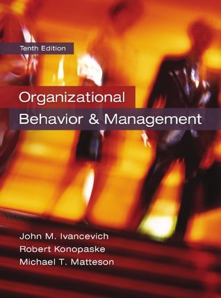 Organizational Behavior and Management, 10th edition by Robert Konopaske