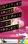 Untitled Bruce Lee/Phil Dick Project (666ties)