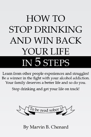 How To Stop Drinking And Win Back Your Life In 5 Steps - Limited Discount Edition