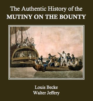 The Authentic History of the Mutiny on the Bounty (Annotated)
