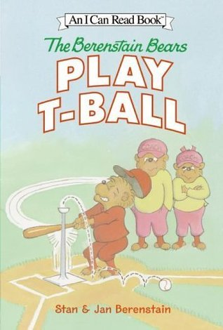 Free download The Berenstain Bears Play T-Ball: I Can Read Level 1 PDF