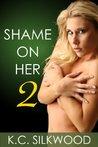 Shame On Her Volume 2