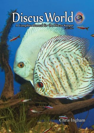 Discus World: A complete manual for the discus keeper
