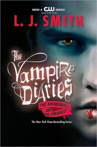 The Awakening / The Struggle (The Vampire Diaries, #1-2)