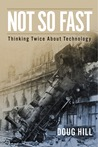 Not So Fast: Thinking Twice About Technology