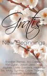Gratis: New Beginnings (Gratis Anthologies, #2)