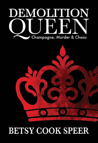 Demolition Queen - Champagne, Murder & Chaos