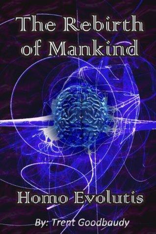The Rebirth of Mankind - Homo Evolutis