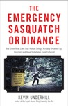 The Emergency Sasquatch Ordinance by Kevin Underhill