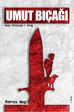 Umut Bıçağı  (Chaos Walking, #1)