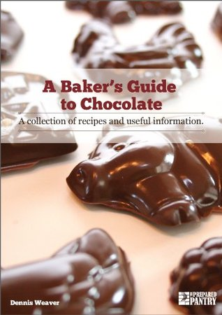 A Baker's Guide to Chocolate: A Collection of Recipes and Useful Information
