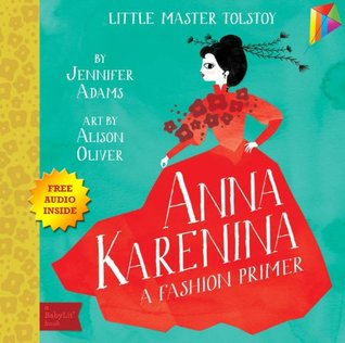 Anna Karenina A BabyLit® Fashion Primer: --- Free Audio Book Inside