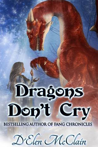 Review: Dragons Don't Cry by D'Elen McClain (@Mollykatie112, @mywickedstories)