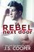 The Rebel Next Door by J.S. Cooper