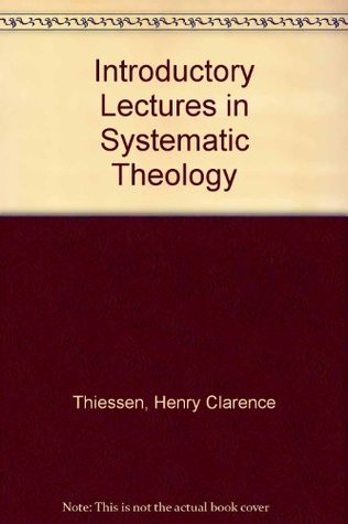 Lectures in systematic theology thiessen download yahoo
