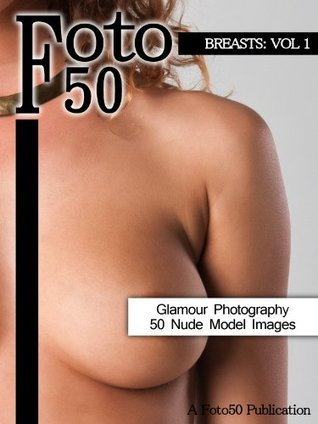Foto 50: Breasts Vol. 1, 50 Naked Model Photos & Nude Girls Glamour Photography of The Breast, Boobs, and Tits