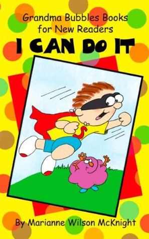 I Can Do It (Grandma Bubbles Books for New Readers)