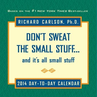 Don't Sweat the Small Stuff 2014 Day-to-Day Calendar