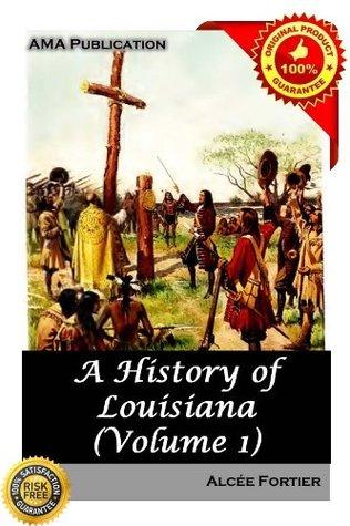 History of Louisiana Vol.1