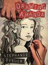 Drawing Amanda by Stephanie Feuer