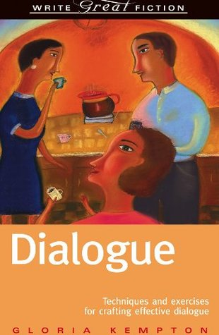 Dialogue: Techniques and exercises for crafting effective dialogue(Write Great Fiction)