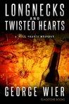 Longnecks & Twisted Hearts (Bill Travis Mysteries #3)