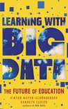 Learning With Big Data (Kindle Single) by Viktor Mayer-Schönberger