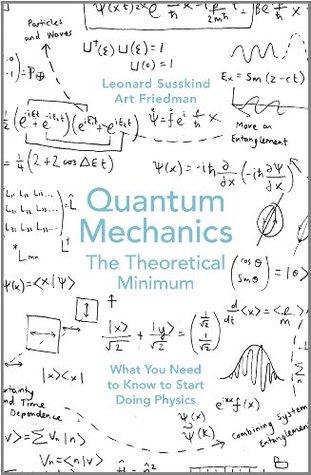 Quantum Mechanics The Theoretical Minimum By Leonard Susskind