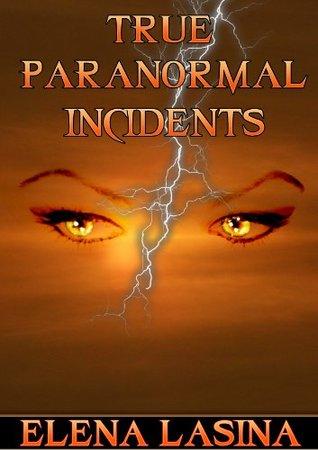 True Paranormal Incidents