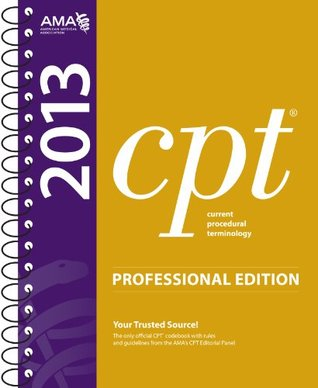 CPT 2013 Professional Edition (Current Procedural Terminology, Professional Ed. (Spiral)) (Current Procedural Terminology (CPT) Professional)