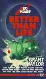 Better Than Life (Red Dwarf, #2)