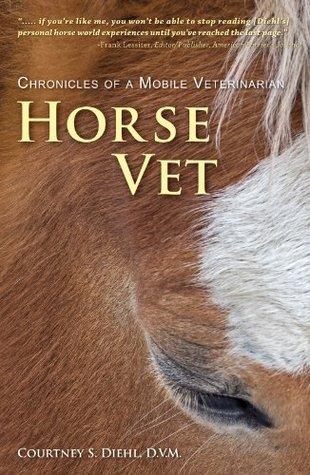Horse Vet - Chronicles of a Mobile Veterinarian