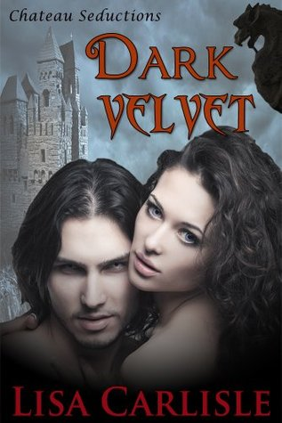 Dark Velvet (Chateau Seductions, #1)