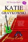 Getting Lucky by Katie Graykowski