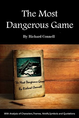The Most Dangerous Game (Annotated) Characters Analysis,Themes, Motifs,Symbols&Important Quotations Explained