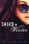 Caged in Winter (Reluctant Hearts, #1)