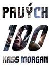 Prvých 100 by Kass Morgan