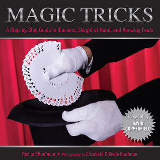 Knack Magic Tricks: A Step-by-Step Guide to Illusions, Sleight of Hand, and Amazing Feats