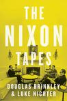 The Nixon Tapes by Douglas Brinkley