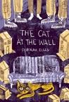 The Cat at the Wall by Deborah Ellis