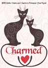 Charmed: 200 Spells, Omens and Charms to Entrance Your Lover