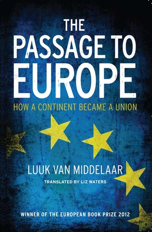 The Passage to Europe: How a Continent Became a Union por Luuk van Middelaar