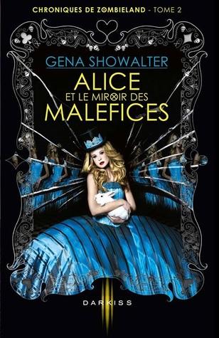 Alice et le miroir des maléfices (Les chroniques de Zombieland, #2)